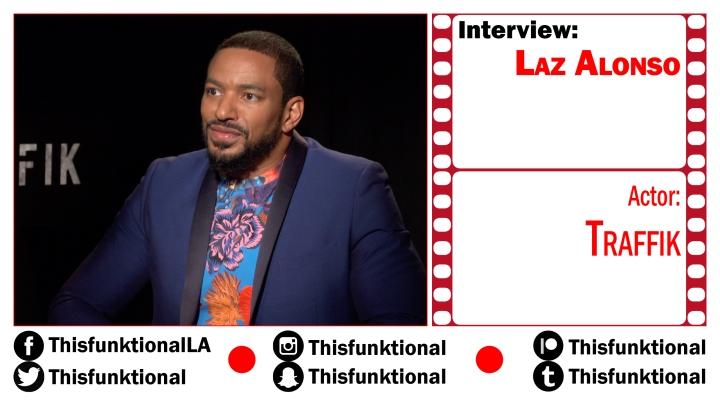 @Thisfunktional Talks With Laz AlonsoTRAFFIK
