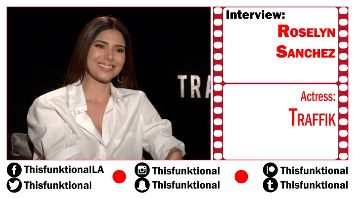 @Thisfunktional Talks With Roselyn Sanchez TRAFFIK