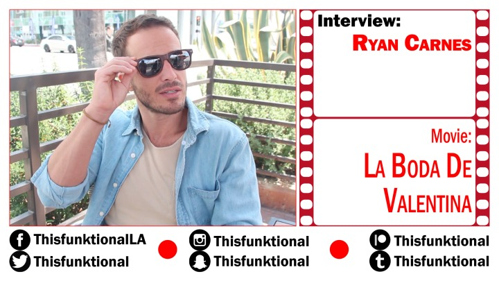 @Thisfunktional Talks With Ryan Carnes LA BODA DEVALENTINA